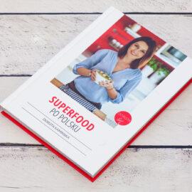 Superfood po polsku - książka kucharska - przepisy na zdrowe odżywianie