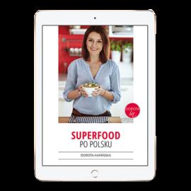 Superfood po polsku - ebook kucharski - przepisy na zdrowe odżywianie